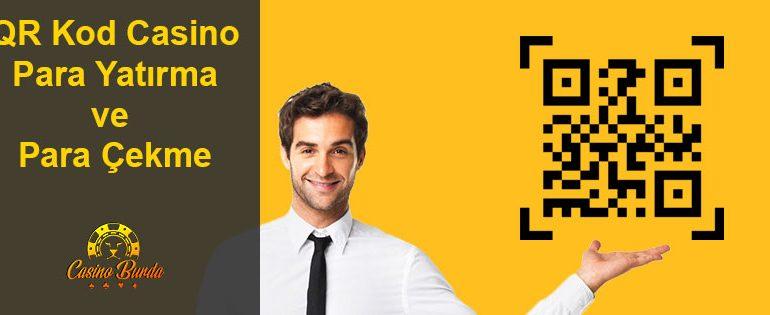 QR Kod Casino Para Yatırma ve Para Çekme